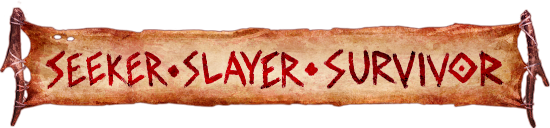 Seeker, Slayer, Survivor