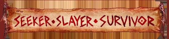 Seeker Slayer Survivor