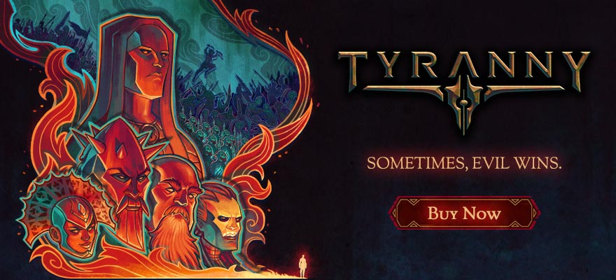 Sometimes, Evil Wins... Buy Tyranny Now!